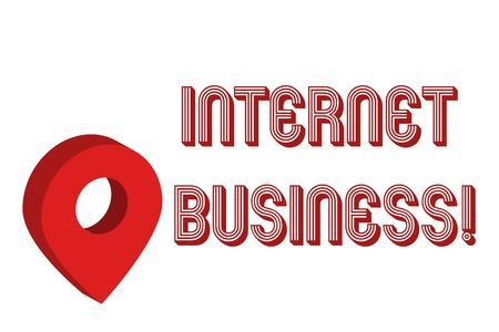 Writing note showing Internet Business. Business concept for business or commercial transactions that take place online Map Locator Chart Marker Placeholder Location Pointer Signaling Radar