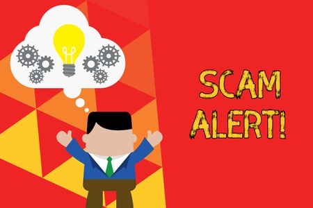 Word writing text Scam Alert. Business photo showcasing fraudulently obtain money from victim by persuading him Standing man suit hands up imaginary bubble light bulb gears working together