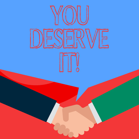 Writing note showing You Deserve It. Business concept for should have it because of their qualities or actions Two men hands shaking showing a deal sharing speech bubble Reklamní fotografie