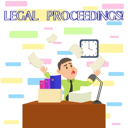 Writing note showing Legal Proceedings. Business concept for procedure instituted in a court of law to acquire benefit Male Manager Cluttered Workspace Overflow Time Shortage