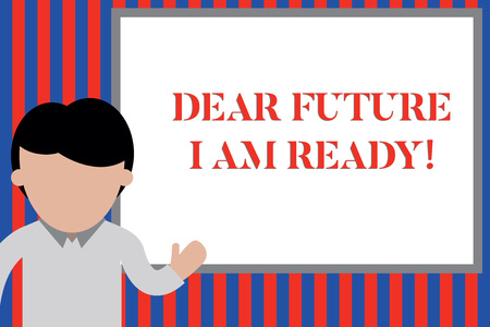 Writing note showing Dear Future I Am Ready. Business concept for suitable state for action or situation being fully prepared Young man standing in front whiteboard pointing to project. photo Art Stock Photo