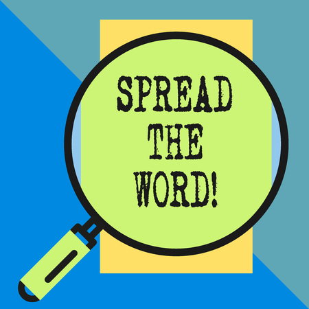 Handwriting text Spread The Word. Conceptual photo share the information or news using social media Big magnifier glass looking vertical rectangle. Geometrical background