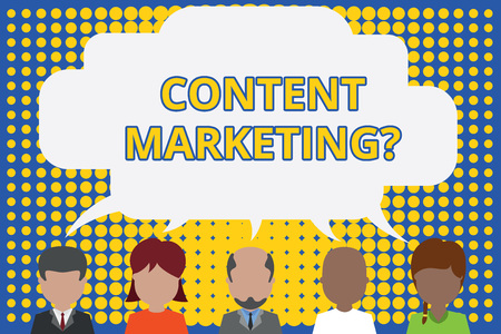 Writing note showing Content Marketing question. Business concept for involves creation and sharing of online material Five different persons sharing speech bubble People talking