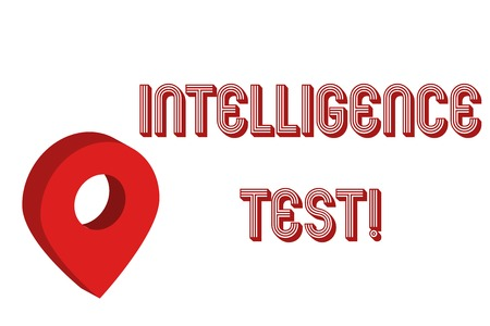 Writing note showing Intelligence Test. Business concept for test designed to measure the ability to think and reason Map Locator Chart Marker Placeholder Location Pointer Signaling Radar