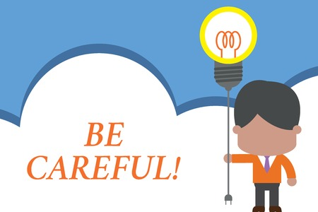 Text sign showing Be Careful. Business photo text making sure of avoiding potential danger mishap or harm Standing man tie holding plug socket light bulb to connect idea. Startup