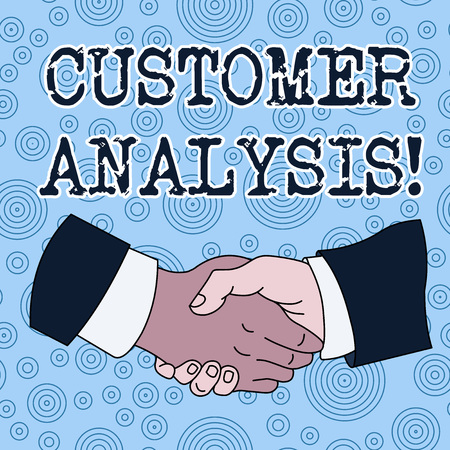 Conceptual hand writing showing Customer Analysis. Concept meaning systematic examination of a company s is customer information Hand Shake Multiracial Male Colleagues Formal Shirt Suit