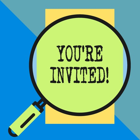 Handwriting text You Re Invited. Conceptual photo make a polite friendly request to someone go somewhere Big magnifier glass looking vertical rectangle. Geometrical background