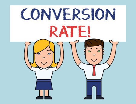 Writing note showing Conversion Rate. Business concept for number of visitors to a website that meet the desired goal Two Smiling People Holding Poster Board Overhead with Hands