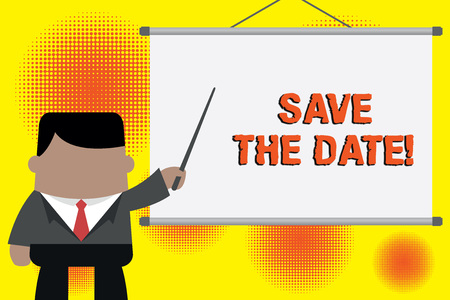 Handwriting text writing Save The Date. Conceptual photo remember not schedule anything else on this day Businessman standing in front projector screen pointing project idea 版權商用圖片