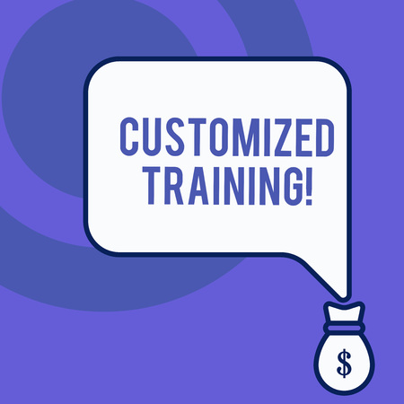 Writing note showing Customized Training. Business concept for Designed to Meet Special Requirements of Employers Front view speech bubble pointing down dollar USD money 免版税图像