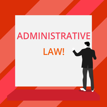 Word writing text Administrative Law. Business photo showcasing Body of Rules regulations Orders created by a government Back view young man dressed suit standing platform facing blank rectangle
