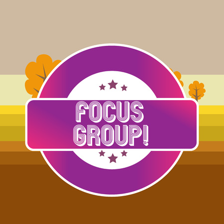 Text sign showing Focus Group. Business photo text showing assembled to participate in discussion about product Colored Round Shape Label Badge Stars Blank Rectangular Text Box Award