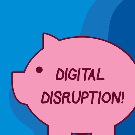 Conceptual hand writing showing Digital Disruption. Concept meaning Changes that affect technology markets Product makeover Fat huge pink pig plump like piggy bank with ear and small eye