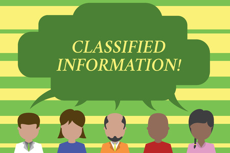 Text sign showing Classified Information. Business photo text Sensitive Data Top Secret Unauthorized Disclosure Five different races persons sharing blank speech bubble. People talking