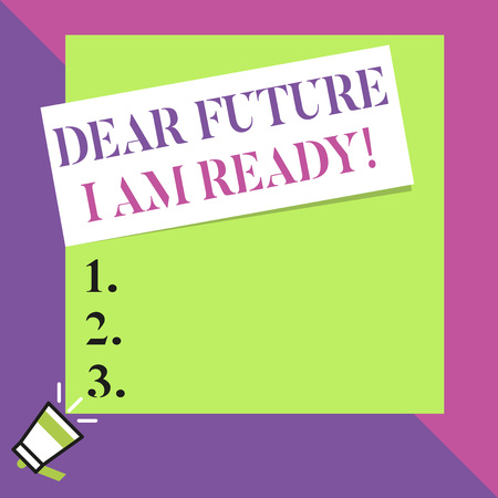 Text sign showing Dear Future I Am Ready. Business photo text state action situation being fully prepared Big blank square rectangle stick above small megaphone left down corner Stock Photo