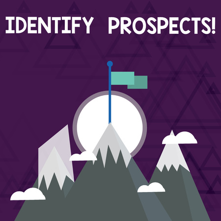 Conceptual hand writing showing Identify Prospects. Concept meaning Possible client Ideal Customer Prospective Donors Three High Mountains with Snow and One has Flag at the Peak