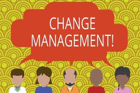 Conceptual hand writing showing Change Management. Concept meaning Replacement of leadership in an organization New Policies Five different persons sharing speech bubble People talking Stock Photo