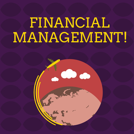 Handwriting text Financial Management. Conceptual photo efficient and effective way to Manage Money and Funds Airplane with Moving Icon Flying Around Colorful Globe and Blank Text Space