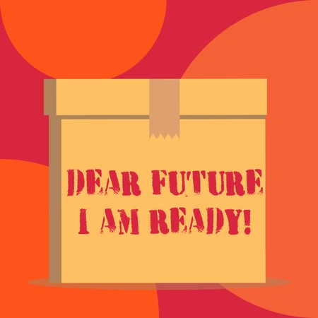 Text sign showing Dear Future I Am Ready. Business photo showcasing state action situation being fully prepared Close up front view open brown cardboard sealed box lid. Blank background