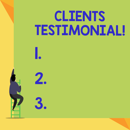 Writing note showing Clients Testimonial. Business concept for Formal Statement Testifying Candid Endorsement by Others Back view Man climbing up staircase ladder lying big blank rectangle