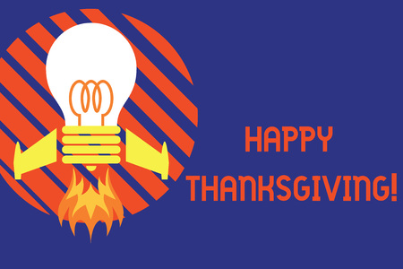 Handwriting text Happy Thanksgiving. Conceptual photo Harvest Festival National holiday celebrated in November Top view launching bulb rocket fire base. Starting new project. Fuel idea