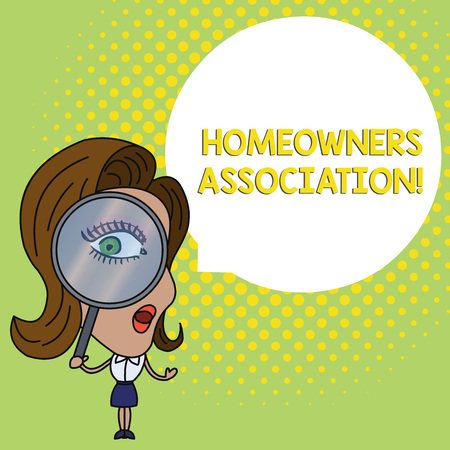 Conceptual hand writing showing Homeowners Association. Concept meaning Organization with fee for upkeeps of Gated Community Woman Looking Trough Magnifying Glass Big Eye Speech Bubble