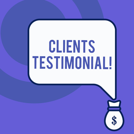 Writing note showing Clients Testimonial. Business concept for Formal Statement Testifying Candid Endorsement by Others Front view speech bubble pointing down dollar USD money
