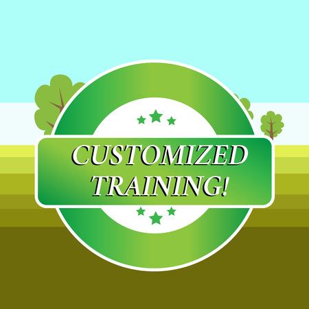 Conceptual hand writing showing Customized Training. Concept meaning Designed to Meet Special Requirements of Employers Colored Round Shape Label Stars Rectangular Text Box Award