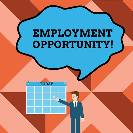 Conceptual hand writing showing Employment Opportunity. Concept meaning no Discrimination against Applicant Equal Policy Businessman Smiling and Pointing Calendar with Star on Wall
