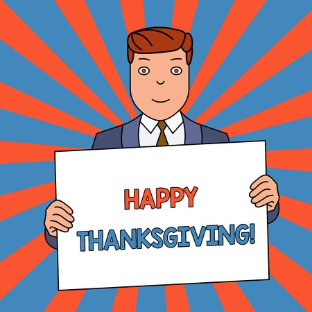 Word writing text Happy Thanksgiving. Business photo showcasing Harvest Festival National holiday celebrated in November Smiling Man Holding Formal Suit Big Blank Poster Board in Front of Himself
