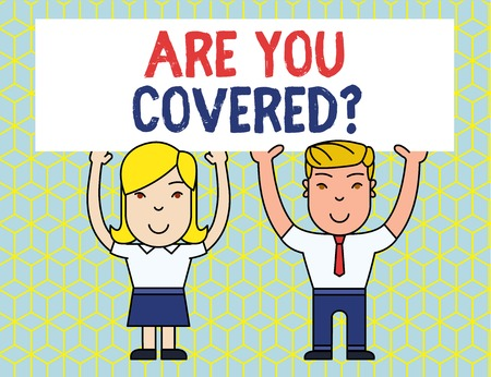 Handwriting text Are You Covered Question. Conceptual photo asking showing if they had insurance in work or life Two Smiling People Holding Big Blank Poster Board Overhead with Both Hands