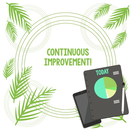 Writing note showing Continuous Improvement. Business concept for Ongoing Effort to Advance Never ending changes Layout Smartphone Off Ballpoint Notepad Business Pie Chart