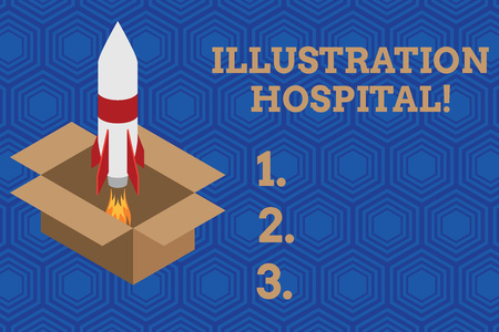 Handwriting text Illustration Hospital. Conceptual photo unique Applied Art of Medical Institution and Practice Fire launching rocket carton box. Starting up project. Fuel inspiration
