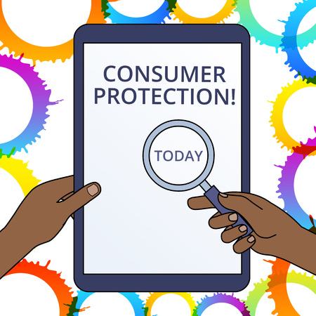 Conceptual hand writing showing Consumer Protection. Concept meaning Fair Trade Laws to ensure Consumers Rights Protection Hands Holding Magnifying Glass Against Switched Off Tablet