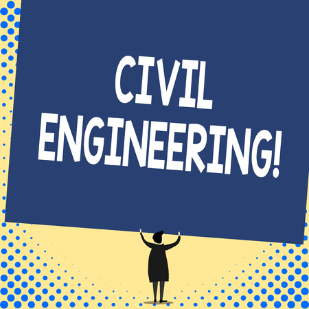 Word writing text Civil Engineering. Business photo showcasing Planning Design Building of roads bridges public buildings Back view standing short hair woman dress hands up holding blank rectangle