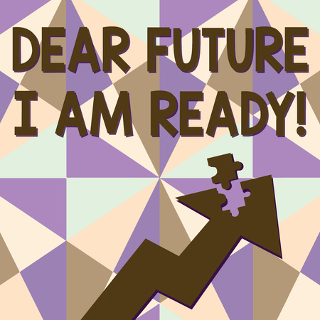 Text sign showing Dear Future I Am Ready. Business photo text state action situation being fully prepared Colorful Arrow Pointing Upward with Detached Part Like Jigsaw Puzzle Piece Stock Photo