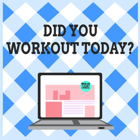 Word writing text Did You Workout Today. Business photo showcasing asking if made session physical exercise Open Modern Laptop Switched On with Website Homepage on Screen Web Search