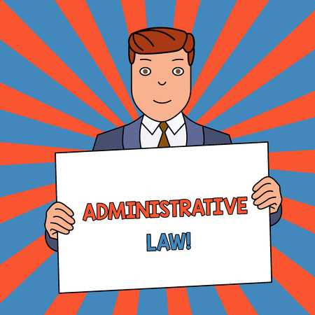 Word writing text Administrative Law. Business photo showcasing Body of Rules regulations Orders created by a government Smiling Man Holding Formal Suit Big Blank Poster Board in Front of Himself