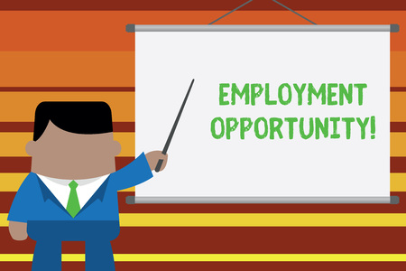 Word writing text Employment Opportunity. Business photo showcasing no Discrimination against Applicant Equal Policy Businessman standing in front projector screen pointing project idea