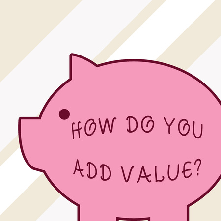 Word writing text How Do You Add Value Question. Business photo showcasing improve work undertaking production process Side view big piggy bank with abstract geometrical background flat design