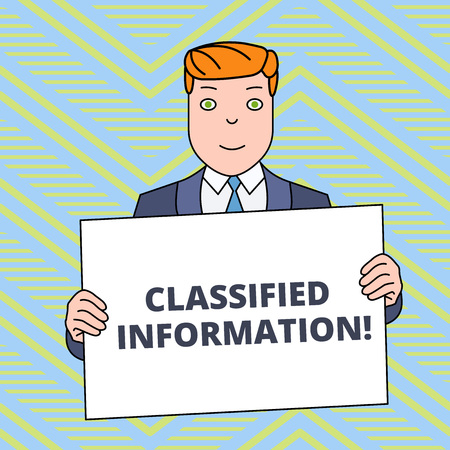 Text sign showing Classified Information. Business photo showcasing Sensitive Data Top Secret Unauthorized Disclosure Smiling Man Holding Formal Suit Big Blank Poster Board in Front of Himself