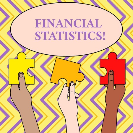 Writing note showing Financial Statistics. Business concept for Comprehensive Set of Stock and Flow Data of a company Three Colored Empty Jigsaw Puzzle Pieces Held in Different People Hands