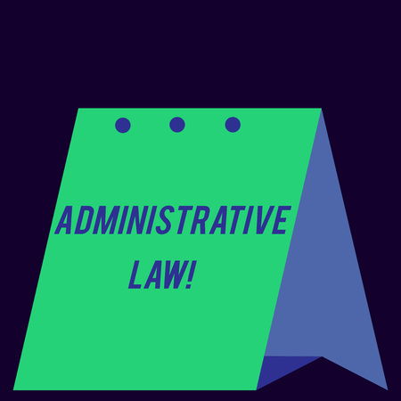 Handwriting text Administrative Law. Conceptual photo Body of Rules regulations Orders created by a government Modern fresh and simple design of calendar using hard folded paper material