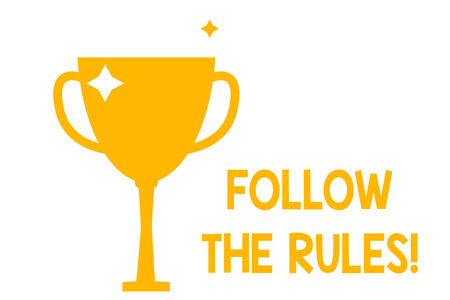 Conceptual hand writing showing Follow The Rules. Concept meaning go with regulations governing conduct or procedure Glitter Gold Trophy Championship Cup Winner Prize Isolated