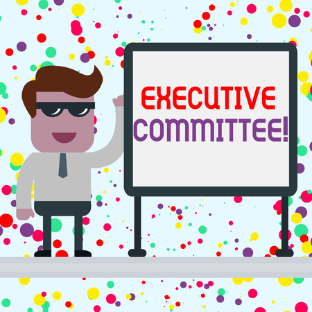 Conceptual hand writing showing Executive Committee. Concept meaning Group of Directors appointed Has Authority in Decisions Office Worker Sunglass Blank Whiteboard Meeting Presentation