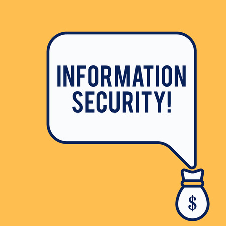 Word writing text Information Security. Business photo showcasing INFOSEC Preventing Unauthorized Access Being Protected Isolated front view speech bubble pointing down dollar USD money bag icon