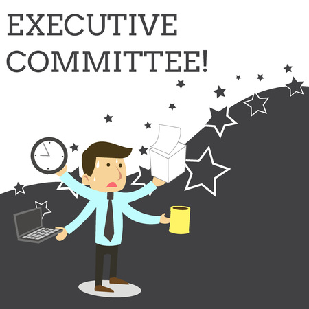 Word writing text Executive Committee. Business photo showcasing Group of Directors appointed Has Authority in Decisions Stressed Out Male Employee Manager Many Armed Multitasking Meet Deadline