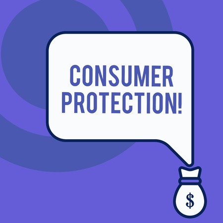 Writing note showing Consumer Protection. Business concept for Fair Trade Laws to ensure Consumers Rights Protection Front view speech bubble pointing down dollar USD money