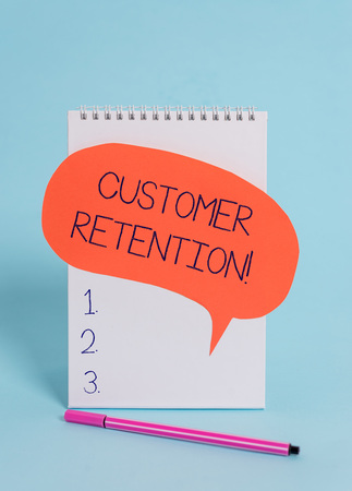 Handwriting text writing Customer Retention. Conceptual photo Keeping loyal customers Retain analysisy as possible Standing blank spiral notepad speech bubble pen lying cool background