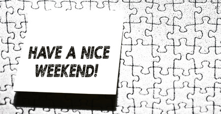 Word writing text Have A Nice Weekend. Business photo showcasing wishing someone that something nice happen holiday Piece of square note paper use for give notation stick to puzzle background